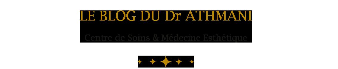 chirurgie Plastique et Médecine esthétique- Le blog du Dr Athmani